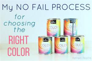 Choose the right paint color every time by using this process @ refinedroomsllc.com