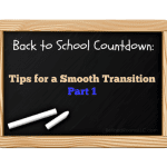 Back-to-School Countdown:  Tips for a Smooth Back-to-School Transition – Part I