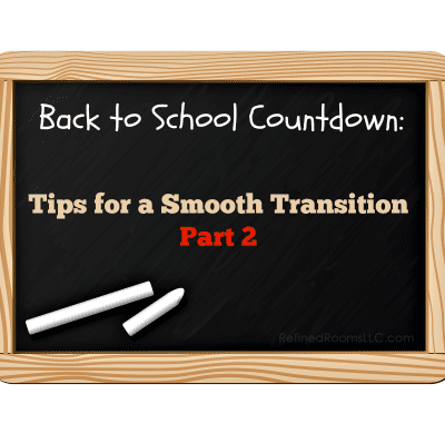 Back-to-School Countdown:  Tips for a Smooth Transition – Part II