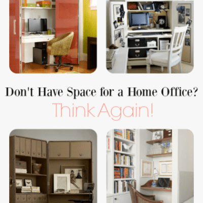 DON'T HAVE SPACE FOR A HOME OFFICE?  THINK AGAIN!