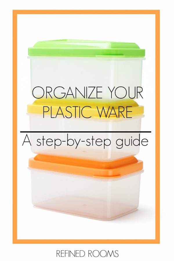 Organizing your kitchen? Use this step-by-step guide to organize your plastic ware via Refined Rooms