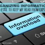 ORGANIZING INFORMATION: 3 TECH TOOLS I USE TO KEEP MY HEAD FROM EXPLODING