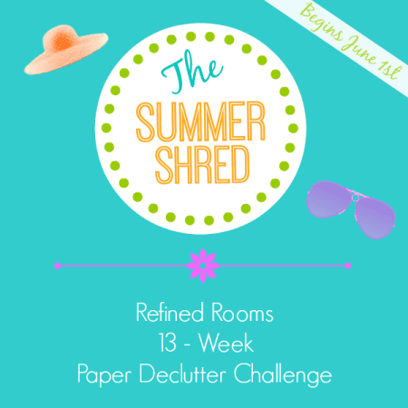 Got Paper Clutter? Take the Summer Shred Paper Declutter Challenge over at the Refined Rooms Blog