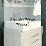 MY HOME REFRESH: POWDER ROOM REVEAL