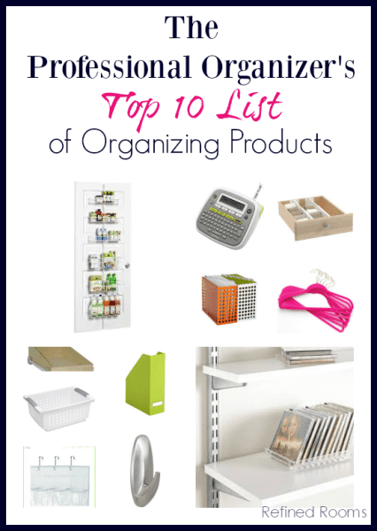 The Professional Organizers Top !0 List of organizing products @ refinedroomsllc.com