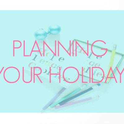 PLAN YOUR HOLIDAY LIKE A PRO {+ FREE PRINTABLES}
