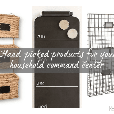 HAND-PICKED HOUSEHOLD COMMAND CENTER PRODUCTS