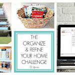 THE ORGANIZE AND REFINE YOUR HOME CHALLENGE IS HERE!