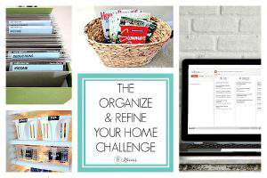 "collage of organized home spaces with text overlay ""The Organize and Refine Your Home Challenge"""