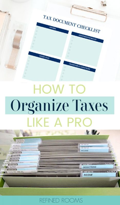 "collage of images with organized tax papers and a tax checklist - text ""how to organize taxes like a pro""."