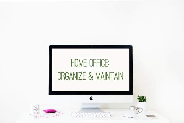 Organize & maintain your home office as part of the 2016 Organize & Refine Your Home Challenge @ refinedroomsllc.com