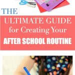 "girl completing school work and school backpack - text ""The Ultimate Guide for Creating Your After School Routine""."