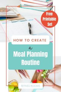 "meal planning printable on clip board and woman chopping vegatables - text ""How to Create a Meal Planning Routine""."