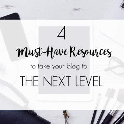 4 MUST-HAVE RESOURCES FOR BLOGGERS (#GAMECHANGERS)