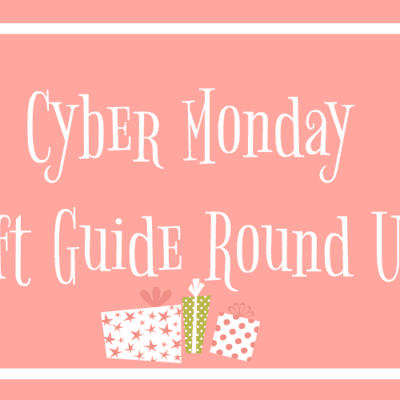 CYBER MONDAY GIFT GUIDE ROUNDUP | GIFT IDEAS GALORE!