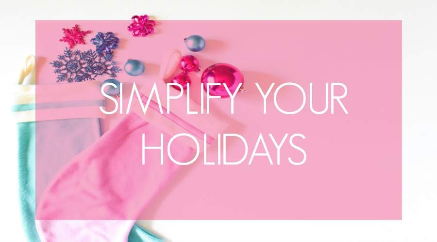Frazzled by the holiday season? Let's simplify your holidays by following these tips @ Refined Rooms