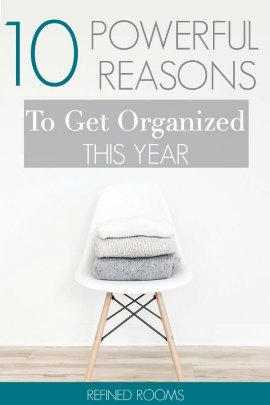 Getting organized is worth the effort! Check out these 10 powerful reasons to get organized this year (+ download your free motivational printable!)