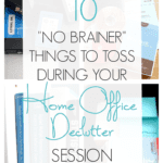 "Wondering what to toss during your home office declutter session? I've compiled a list of 10 ""no brainer' items to get you started!"