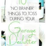 "Collage of garage clutter - Text overlay ""10 no brainer things to toss during your garage declutter session""."