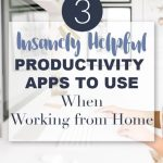 "woman working at desk in home office. Text overlay ""3 insanely helpful productivity apps to use when working from home""."