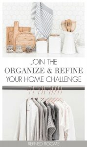 "organized kitchen counter image and organized clothes hanging in closet with text overlay ""Join the Organize and Refine Your Home Challenge"""