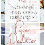 "collage of paper clutter images - text overlay ""10 no brainer thngs to toss during your paper declutter session""."