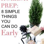 "pile of holiday wrapped gifts and cookies. text ""holiday prep: 8 simple things to do early""."